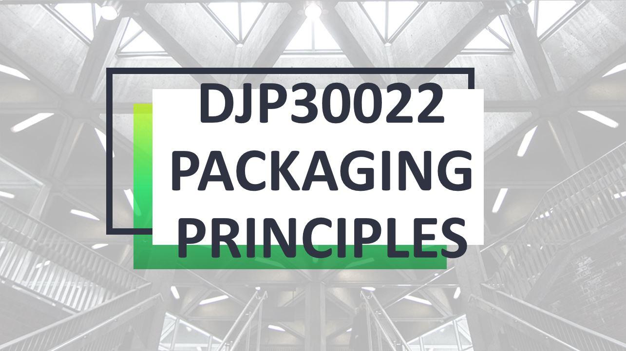 DJP30022 PACKAGING PRINCIPLES DIS2020